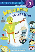 Wedgieman to the Rescue (Step Into Reading - Level 3 - Library)