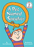 A Pet Named Sneaker (I Can Read It All by Myself Beginner Books) Cover