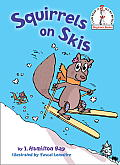 Squirrels on Skis (Beginner Books) Cover