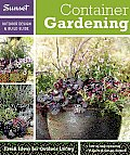 Sunset Outdoor Design & Build: Container Gardening: Fresh Ideas for Outdoor Living (Sunset Outdoor Design & Build Guides) Cover