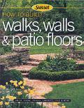 How To Build Walks Walls & Patio Floors