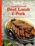 Sunset Light Ways With Beef Lamb & Pork Delicious & Healthy Recipes Using Lean Cuts
