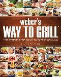 Weber's Way to Grill: The Step-By-Step Guide to Expert Grilling (Sunset Books) Cover