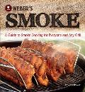 Weber's Smoke: A Guide to Smoke Cooking for Everyone and Any Grill Cover
