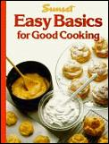 Sunset Easy Basics For Good Cooking