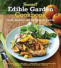 Sunset Edible Garden Cookbook Fresh Healthy Cooking from the Garden