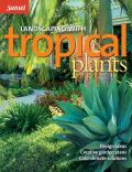 Landscaping With Tropical Plants