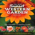 The New Western Garden Book: The Ultimate Gardening Guide (Sunset Western Garden Book) Cover