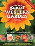 The New Sunset Western Garden Book: The Ultimate Gardening Guide (Sunset Western Garden Book)