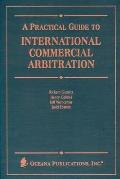 Practical Guide to International Commercial Arbitration