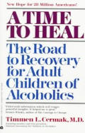 Time To Heal The Road To Recovery For Adult Children of Alcoholics