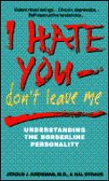 I Hate You, Don't Leave Me: Understanding the Borderline Personality Cover