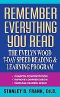 Remember Everything You Read The Evelyn Wood 7 Day Speed Reading & Learning Program