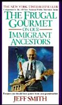 Frugal Gourmet On Our Immigrant Ancestor