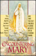 Encountering Mary :visions of Mary from La Salette to Medjugorje