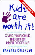 Kids Are Worth It!: Giving Your Child the Gift of Inner Discipline Cover