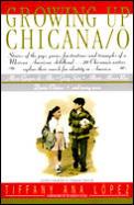 Growing Up Chicana O