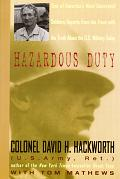 Hazardous Duty One of Americas Most Decorated Soldiers Reports from the Front with the Truth About the US Military Today