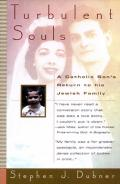 Turbulent Souls:: A Catholic Son's Return to His Jewish Family