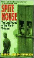Spite House The Last Secret of the War in Vietnam