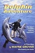 Dolphin Adventure A True Story