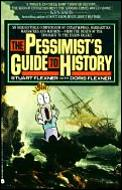 Pessimists Guide To History