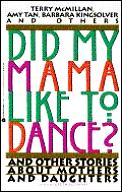 Did My Mama Like To Dance & Other