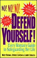 Defend Yourself Every Womans Guide To Safeguarding Her Life