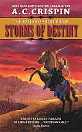 Storms Of Destiny (Exiles Of Boq'urain) by A C Crispin