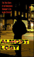 Almost Lost: The True Story of an Anonymous Teenager's Life on the Streets (Avon Flare Book) Cover