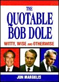 Quotable Bob Dole Witty Wise &