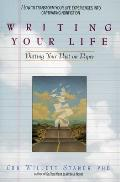 Writing Your Life: Putting Your Past on Paper