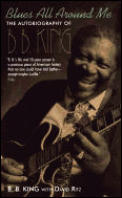 Blues All Around Me The Autobiography of B B King