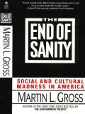 End Of Sanity Social & Cultural Madness