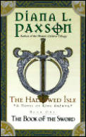 The Book Of The Sword by Diana L Paxson