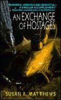 An Exchange Of Hostages by Susan R Matthews