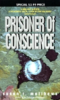 Prisoner Of Conscience by Susan R Matthews
