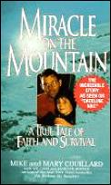 Miracle on the Mountain: A True Tale of Faith & Survival