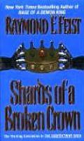 Shards of a Broken Crown Volume IV of the Serpentwar Saga