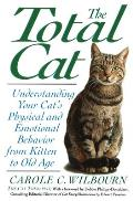The Total Cat: Understanding Your Cat's Physical and Emotional ...