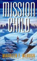 Mission Child by Maureen F Mchugh