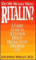 Do We Really Need Ritalin