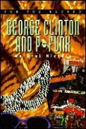 George Clinton & P Funk An Oral History