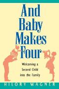 Baby Makes Four: Welcoming a Second Child Into the Family