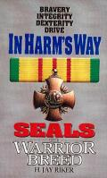 In Harms Way Seals The Warrior Breed 7
