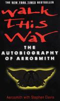 Walk This Way The Autobiography Of Aerosmith