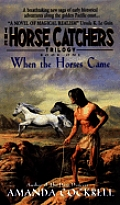 When The Horses Came Horse Catchers 1