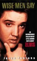 Wise Men Say An Incompara Elvis Presley