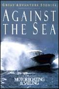 Against the sea :great adventure stories from the pages of Motorboating & sailing