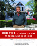 Bob Vila's Complete Guide to Remodeling Your Home (Harperresource Book)